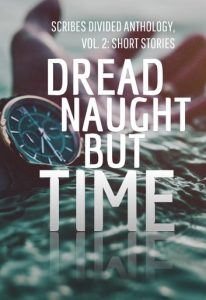 Dread Naught but Time by Scribes Divided
